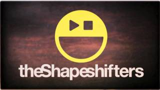 The Shapeshifters - She Freaks