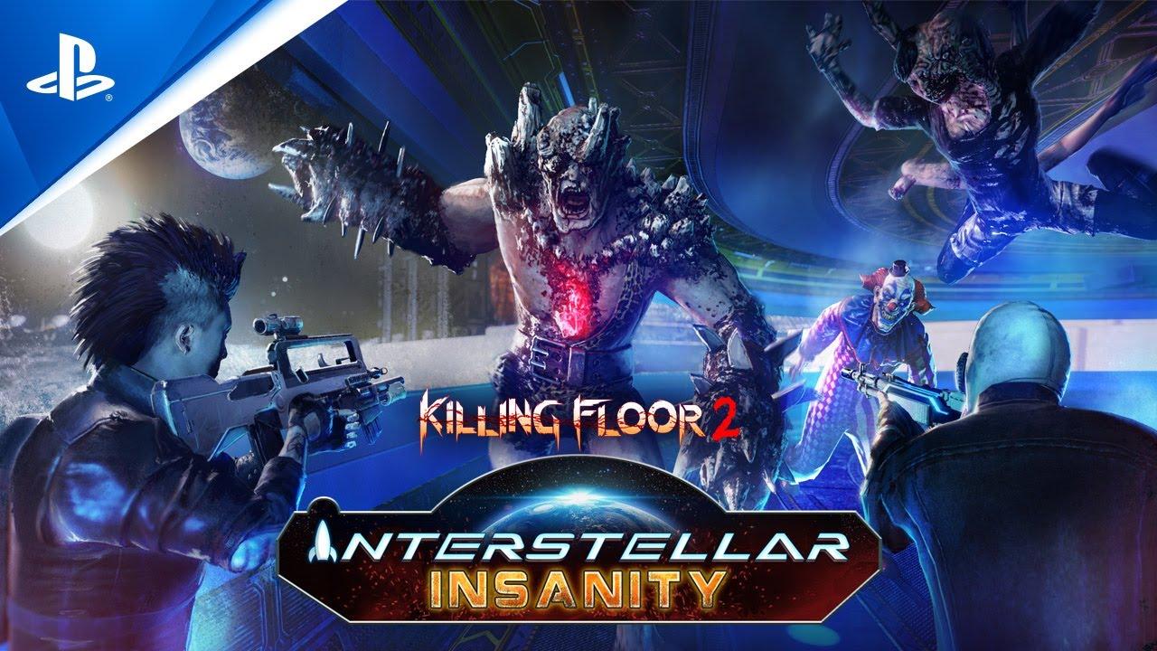 Killing Floor 2: Interstellar Insanity - Launch Trailer | PS4
