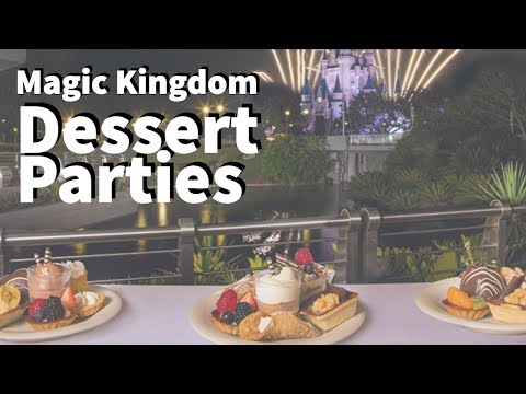 Magic Kingdom Dessert Parties