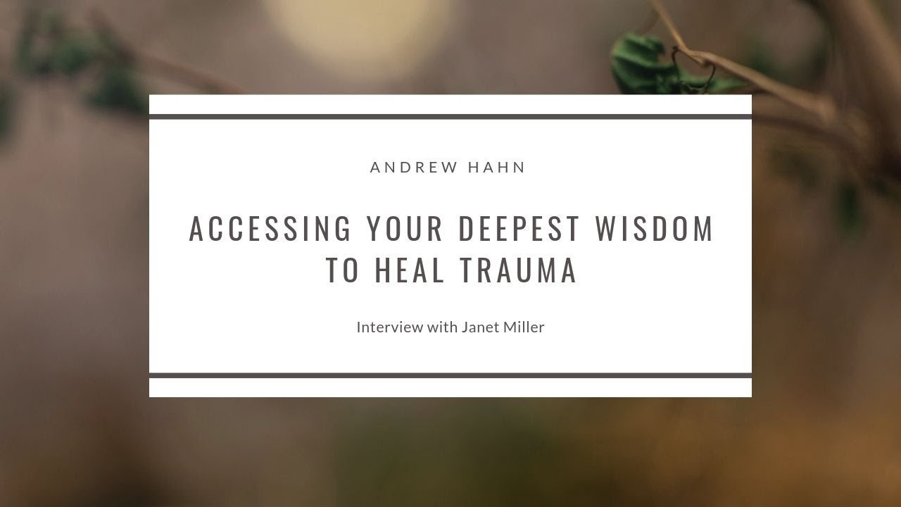 Accessing Your Deepest Wisdom to Heal Trauma