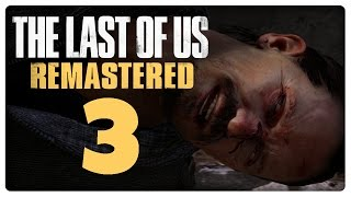 Let's Play THE LAST OF US REMASTERED Part 3: Marlene, die