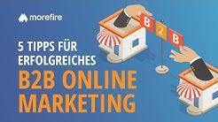 5 Tipps für erfolgreiches B2B Online Marketing in 2019 | morefire