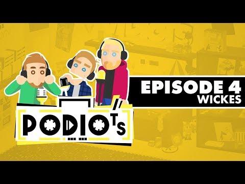 Podiots: Episode 4 - Wickes