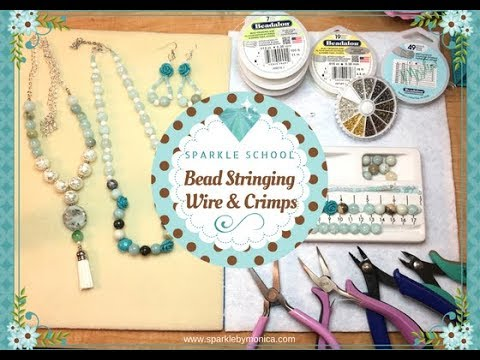 Sparkle School Part 2 Bead Stringing Wire Crimps Handmade Jewelry Making Tips Youtube