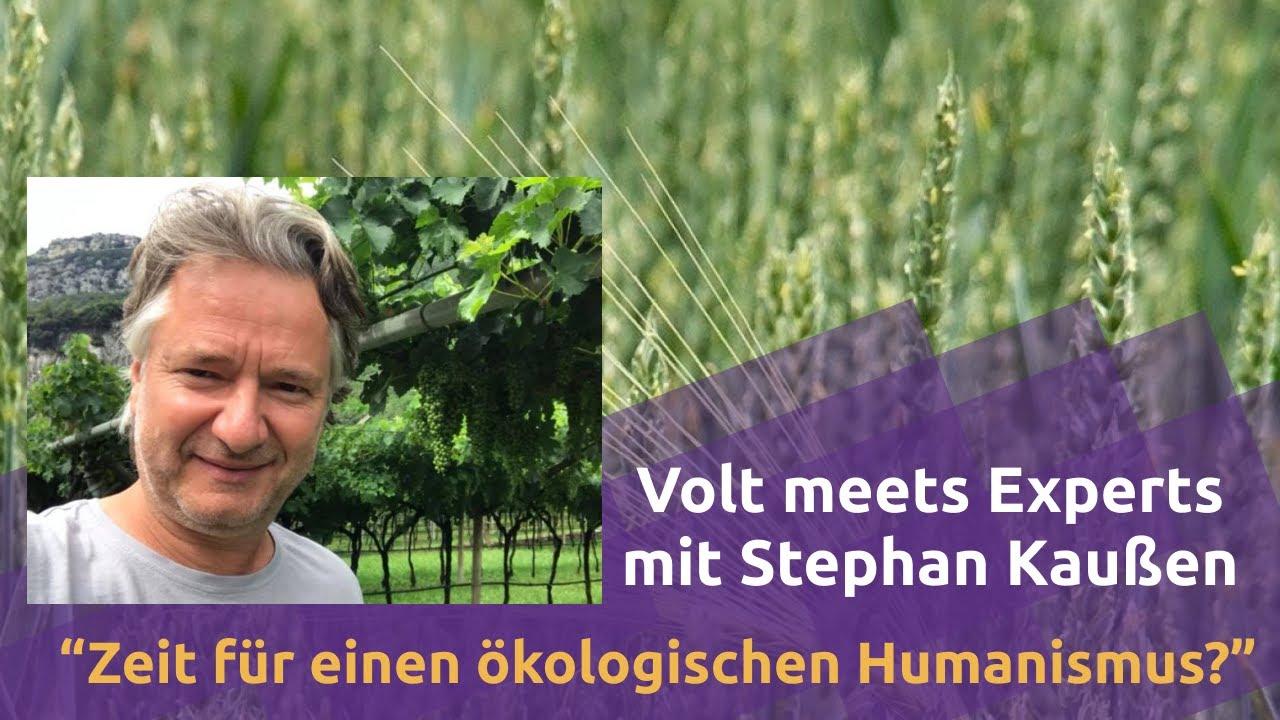 YouTube: Zeit für einen ökologischen Humanismus? mit Stephan Kaußen | Volt meets Experts