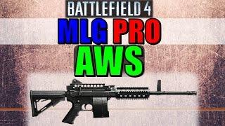 MLG Pro: AWS | (Battlefield 4 DLC Light Machine Gun)