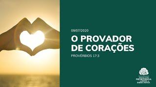 O Provador de Corações - Estudo Bíblico - 09/07/2020