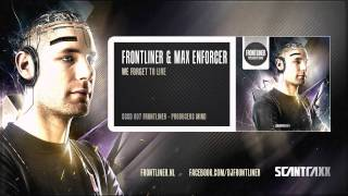 Frontliner & Max Enforcer - We Forget To Live (HQ Preview)