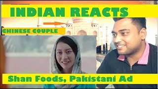 Indian Reacts to Pakistan - China Friendship Ad | Shan Masala  | Chinese Couple | by Mayank