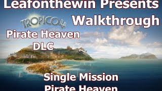 Tropico 4 Walkthrough - Single Mission - Pirate Heaven
