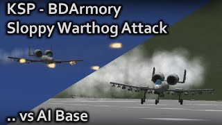 KSP BDArmory Sloppy Warthog Attack