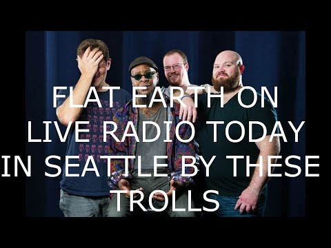 FLAT EARTH ON LIVE SEATTLE RADIO TODAY BY SHEEP RADIO HOSTS