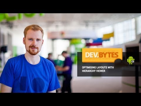 DevBytes: Optimising Layouts with Hierarchy Viewer