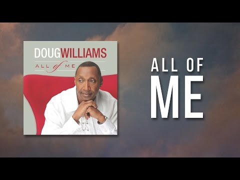 Doug Williams  All of Me Lyric