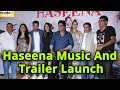 Music and trailer launch of film haseena mp3