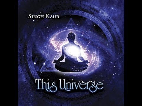 Singh Kaur - This Universe (Complete version and Best Quality Stereo)