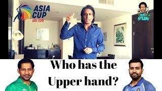 Who has the upper hand | Pakistan V India  | Match Preview | Asia Cup 2018