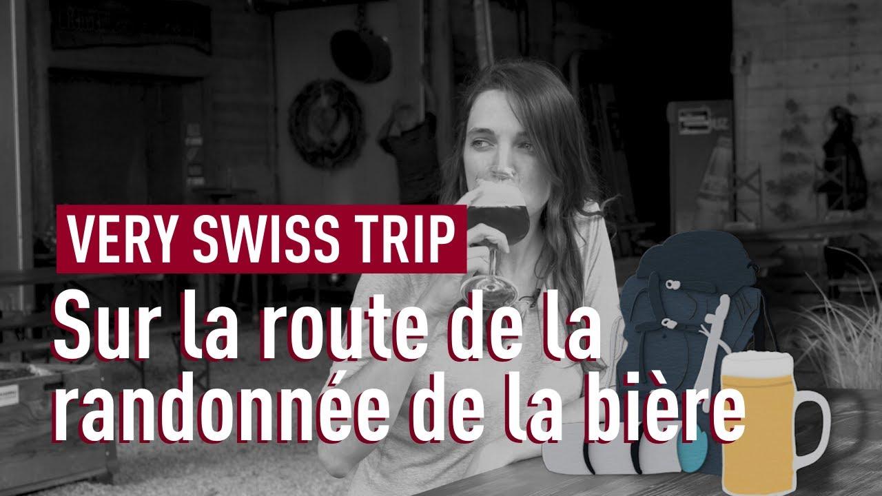 La rando bière en Suisse, 5e épisode de «Very Swiss Trip»