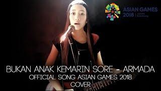 Bukan Anak Kemarin Sore Armada Official Song Asian Games 2018 Cover