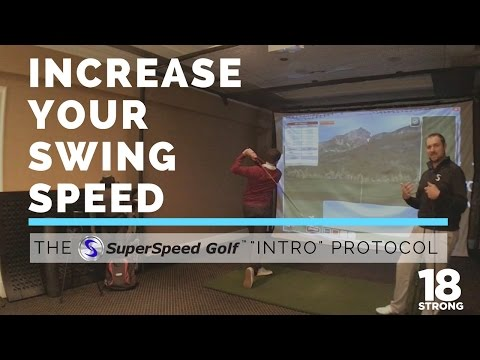 "Increase Your Swing Speed!  The ""Intro Protocol"" from SuperSpeed Golf"