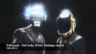 Daft punk - Get lucky (Polar Dubstep remix) Turn Box © HD 720