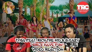 "Tyga feat. Rich The Kid & G-Eazy ""Girls Have Fun"" Music Video Reaction"