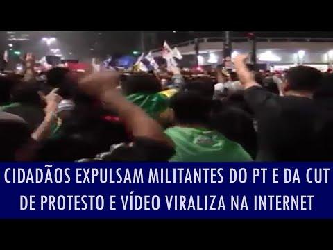 Cidadãos expulsam militantes do PT e da CUT de protesto e vídeo viraliza na internet; assista