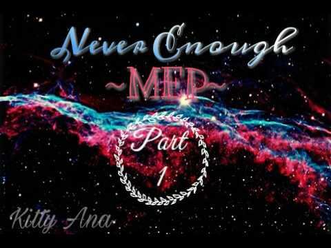 {MULTIFANDOM MEP}~Never Enough~ CLOSED