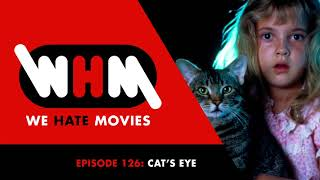 Stephen King's Cat Hot Dog   We Hate Movies   Episode 126 - Cat's Eye