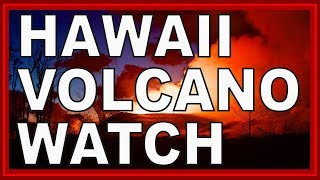 Hawaii Kilauea Volcano Eruption Watch News Update Report 5/24/2019