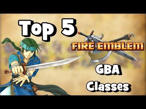 Top Five Fire Emblem GBA Classes - ft Doritoviet