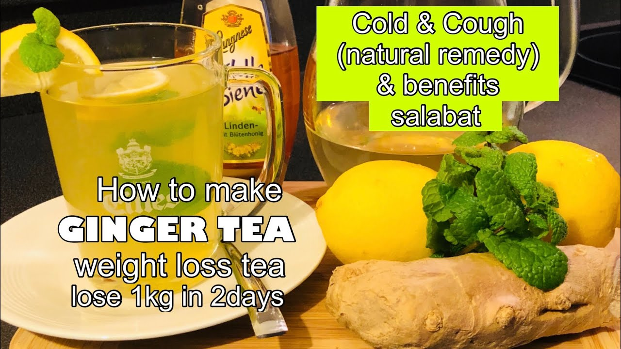 Ginger Tea For Weight Loss Lose 1kg In 2days Benefits Of Ginger Tea Salabat Youtube