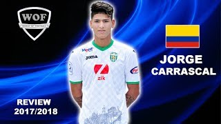 JORGE CARRASCAL | Magic Goals, Speed, Assists & Skills |  2017/2018 (HD)