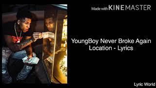 YoungBoy Never Broke Again - Location Lyrics