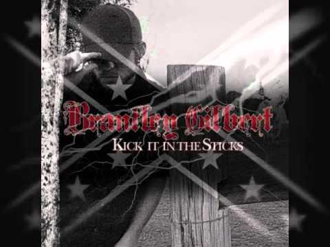 Brantley Gilbert - Kick It In The Sticks (HQ)