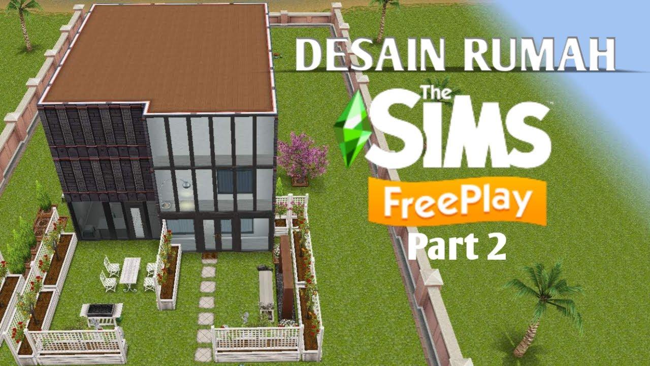 DESAIN RUMAH DI GAME THE SIMS FREEPLAY PART 2 - YouTube