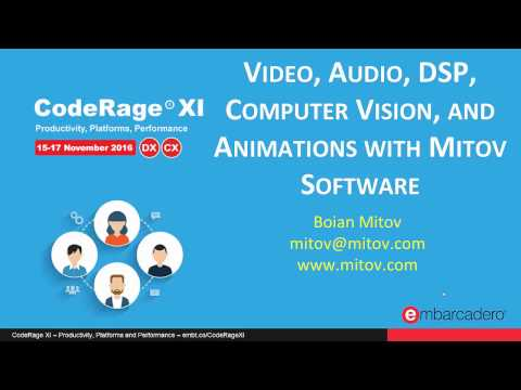 Video, Audio, DSP, Computer Vision, and Animations with Mitov Software with Boian Mitov - CodeRageXI