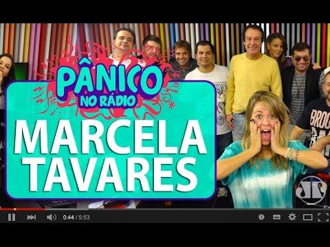 Marcela Tavares - Pânico - 25/05/16