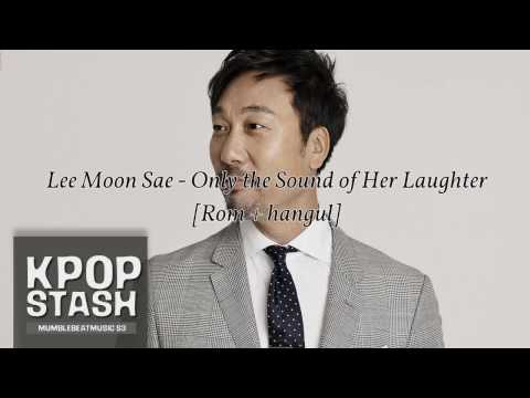 Lee moon sae - Only the her laughter [Rom + hangul ]