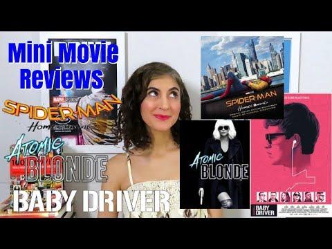 Mini Movie s: SpiderMan: HomecomingAtomic BlondeBaby Driver