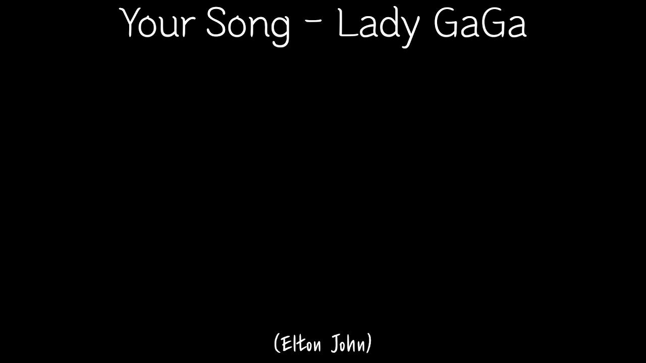 Your Song - Lady GaGa (Elton John) 레이디 가가 (엘튼 존) 가사해석