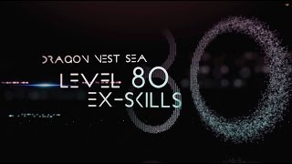Dragon Nest SEA: Level 80 EX-Skills Trailer