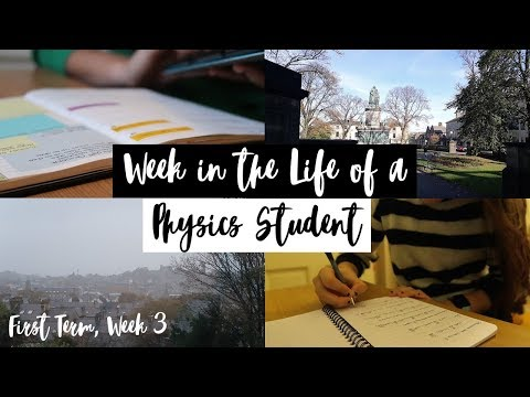Week in the Life of a Physics Student   First Term, Week 3