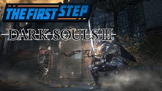 The First Step - Dark Souls III