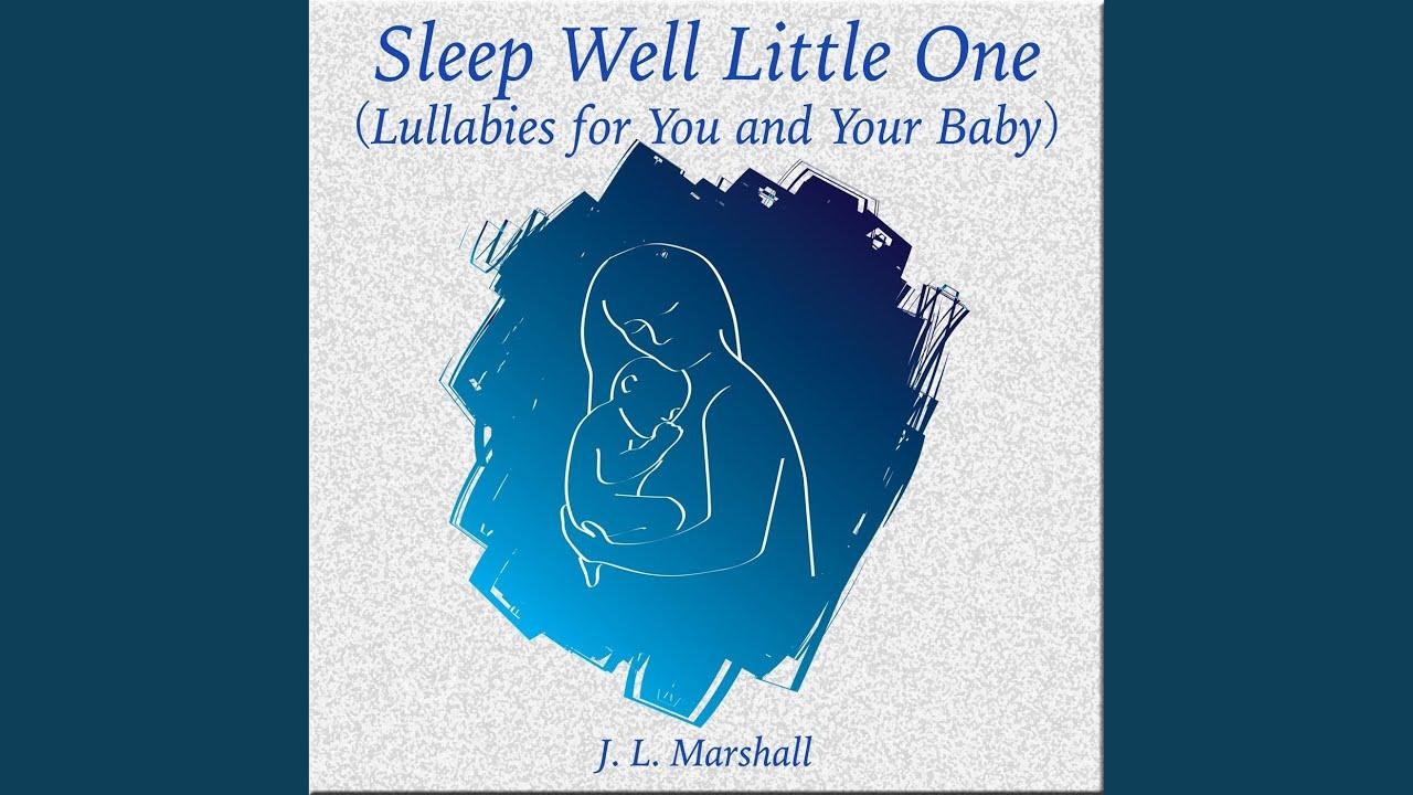 Sleep Well Little One Youtube