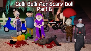 Gulli Bulli Aur Scary Doll Horror Story Part 8 | Gulli Bulli horror Story | Make Joke Horror