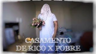 Casamento de Rico x Pobre