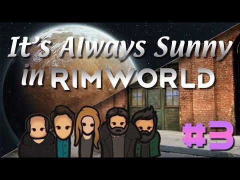 [3] It's Always Sunny in RIMWORLD... | Rimworld: Royalty |