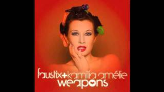 Faustix Feat Kamilla Amélie - Weapons (Deeper People Remix)