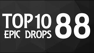 Top 10 Epic Drops #88